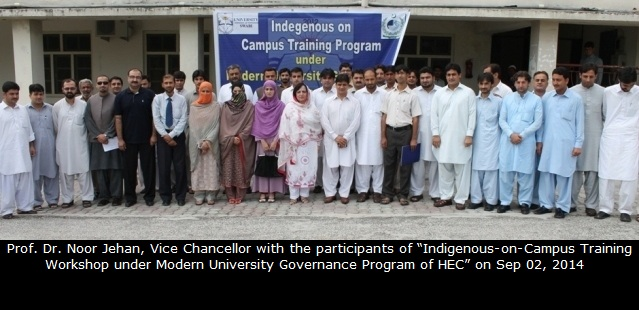 Prof.  Dr. Noor Jehan, Vice Chancellor with the participants of Indigenous-on-Campus Training Workshop under Modern University Governance Program of HEC on Sep 02, 2014