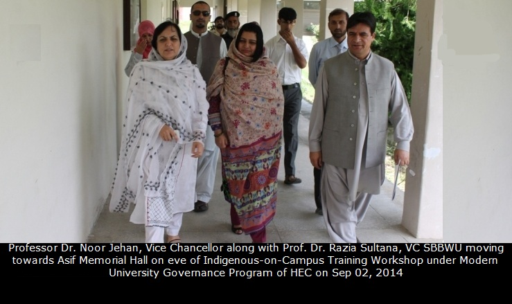 Professor Dr. Noor Jehan, Vice Chancellor along with Prof. Dr. Razia Sultana, VC SBBWU moving towards Asif Memorial Hall on eve of Indigenous-on-Campus Training Workshop under Modern University Governance Program of HEC on Sep 02, 2014