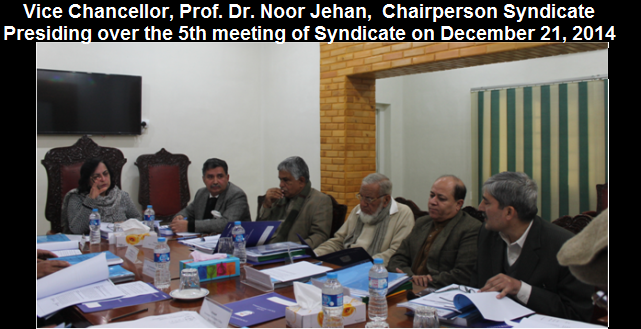 Prof. Dr. Noor Jehan, Vice Chancellor, Chairperson Syndicate presiding over the 5th meeting of Syndicate on December 21, 2014