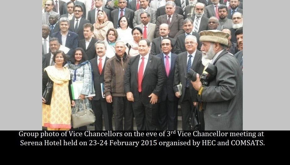 Group photo of Vice Chancellors on the eve of 3rd Vice Chancellor meeting at Serena Hotel held on 23-24 February 2015 organised by HEC and COMSATS.