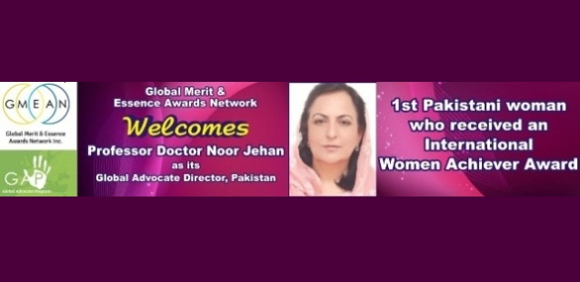 The Global Merit & Essence Awards Network welcomes Professor Doctor Noor Jehan, Vice Chancellor University of Swabi as its 1st Global Advocate Director, Pakistan.