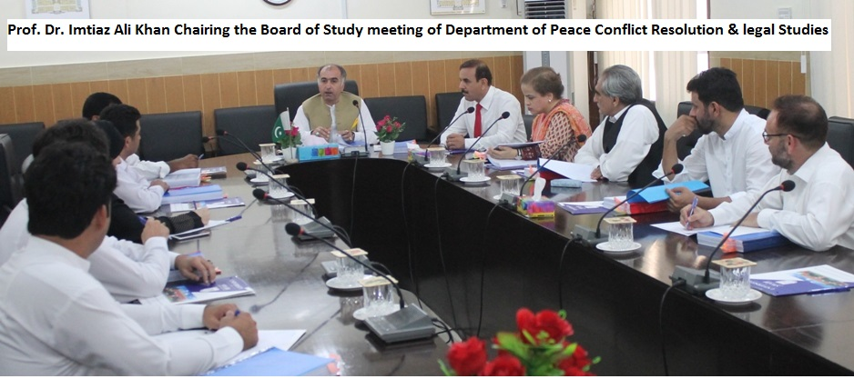 Prof. Dr. Imtiaz Ali Khan Chairing the Board of Study meeting of Department of Peace Conflict Resolution & legal Studies