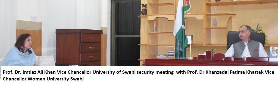 Prof. Dr. Imtiaz Ali Khan Vice Chancellor University of Swabi security meeting  with Prof. Dr Khanzadai Fatima Khattak Vice Chancellor Women University Swabi