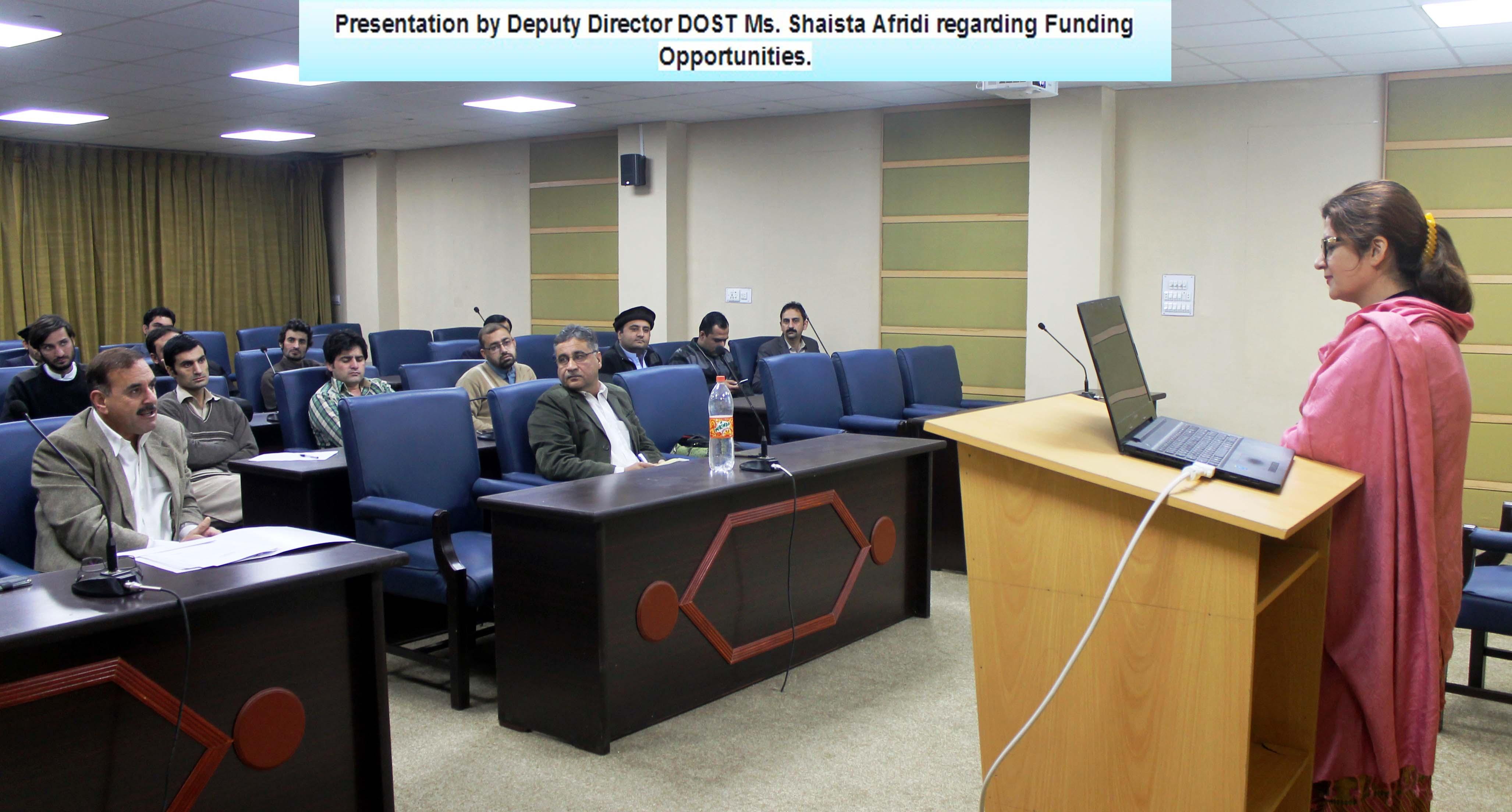 Presentation By Deputy Director DOST Ms. Shaista Afridi regarding Funding Opportunities.