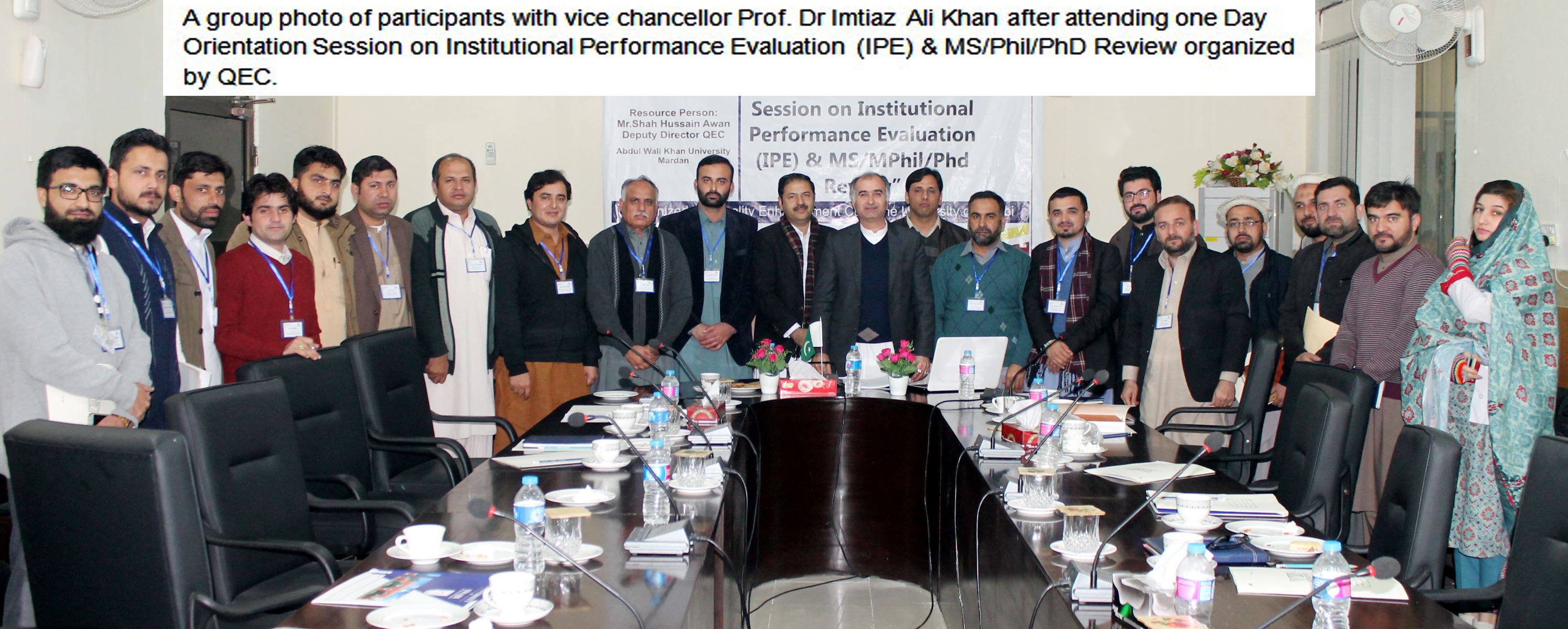 A group photo of participants with vice chancellor Prof. Dr Imtiaz Ali Khan after attending one Day Orientation Session on Institutional Performance Evaluation (IPE) & MS/Phil/PhD Review organized by QEC.